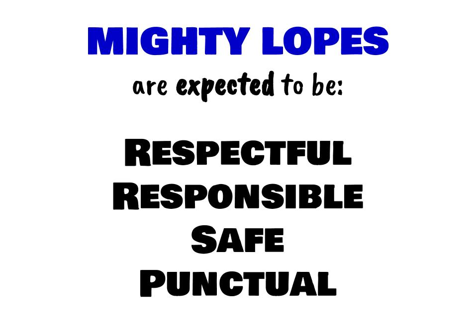 Be Respectful, Be Responsible, Be Safe, Be Punctual